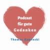 Podcast für gute Gedanken