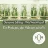 Genome Editing - WieWasWozu?