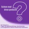 Schon mal dran gedacht? - Fragen der Gesellschaftlichen Verantwortung im Evangelischen Dekanat Biedenkopf-Gladenbach