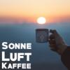 Sonne, Luft und Kaffee