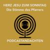 Herz Jesu zum Sonntag - Die Stimme des Pfarrers Podcast Download