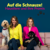 Auf die SCHNAUZE! - Haustiere und ihre Promis Podcast Download