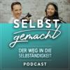 Selbstgemacht - Der Weg in die Selbständigkeit Podcast Download