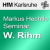 IMWI Seminar Markus Hechtle: Wolfgang Rihm - SD