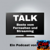 TV TALK - Beste vom Fernsehen und Streaming Podcast Download