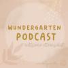 WUNDERGARTEN | Gespräche über Kindererziehung, Familie, Eltern, Kinderyoga, Einschlafgeschichten und Achtsamkeit