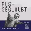 Ausgeglaubt: ein RefLab-Podcast
