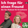 Ich frage für einen Freund - Der Sex-Podcast für Erwachsene Podcast Download