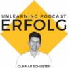Unlearning Podcast | Wirtschaft |Erfolg | Unternehmertum | Marketing | Für eine Karriere und Leben, das du liebst | Mit Gunnar Schuster