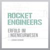 RocketEngineers - Karriereerfolg im Ingenieurwesen