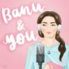 Banu and You