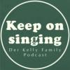 KeepOnSinging - der Kelly Family Podcast