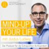 """mind-up your life"" – mit Achtsamkeit"