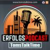 TomsTalkTime - DER Erfolgspodcast
