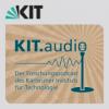KIT.audio   Der Forschungspodcast des Karlsruher Instituts für Technologie