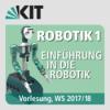 Robotik 1 - Einführung in die Robotik, Vorlesung, WS17-18 Podcast Download
