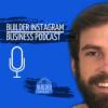 Builder Instagram Business Podcast