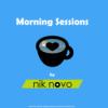 Nik Novo's Morning Sessions Podcast Download
