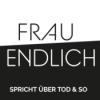 FRAU ENDLICH - spricht über Tod & so Podcast Download