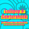 Lollipop & Centershock - Der Podcast über die Kindheit von gestern, heute und morgen