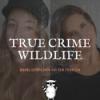 True Crime Wildlife