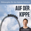 Auf der Kippe - Philosophie für das digitale Zeitalter