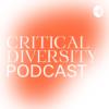 Critical Diversity Podcast