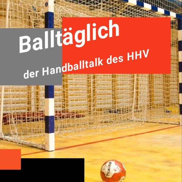 Balltäglich - der Handballtalk des HHV