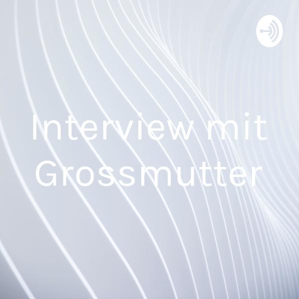 Interview mit Grossmutter