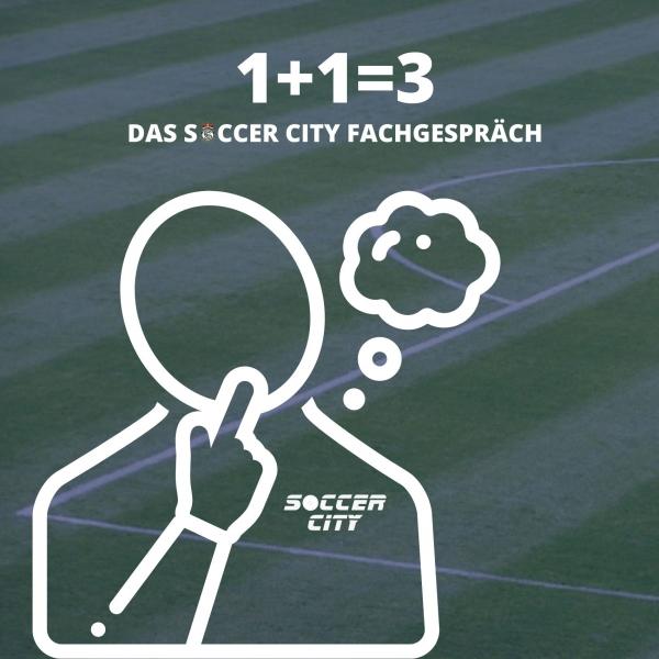 1+1=3 - Das Soccer City Fachgespräch