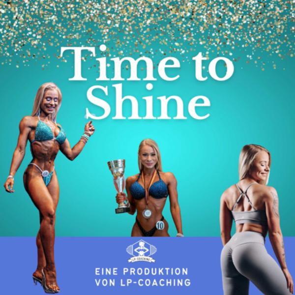 Time to shine - Der Podcast rund um Frauenfitness und Bodybuilding ✨