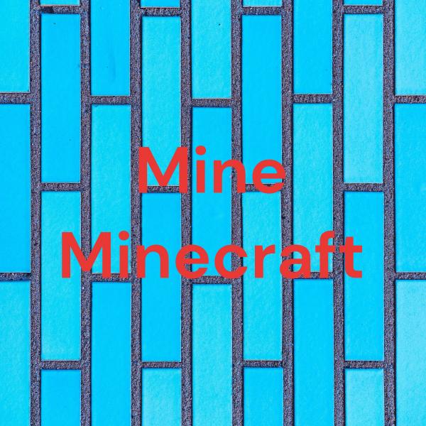 Mine Minecraft
