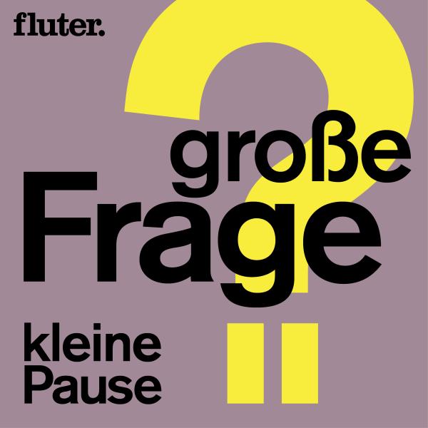 Große Frage, kleine Pause –ein fluter-Podcast