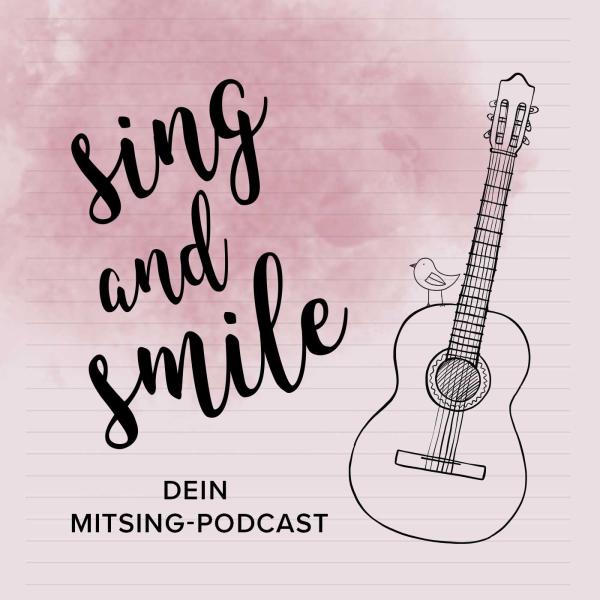 """""""Sing and Smile"""" dein Mitsing-Podcast. Moderne Mantren für dein Glück."""