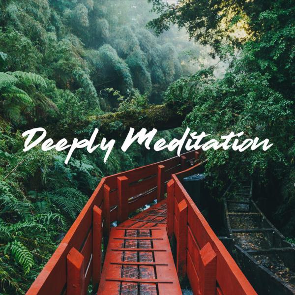 Deeply Meditation