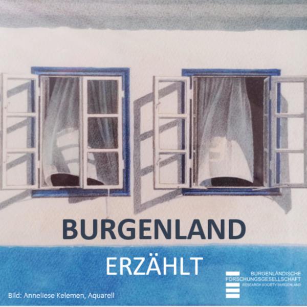 BURGENLAND ERZÄHLT - ein Geschichte-Podcast der Burgenländischen Forschungsgesellschaft