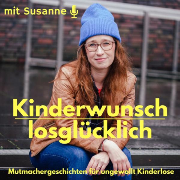 Kinderwunschlosglücklich - Mutmachergeschichten für ungewollt Kinderlose -