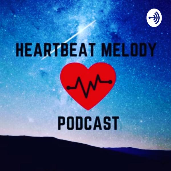 Heartbeat Melody Podcast