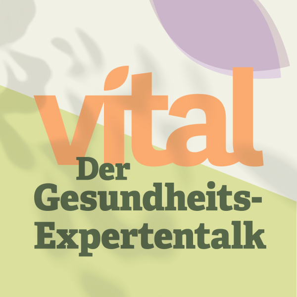 VITAL: Der Gesundheits-Expertentalk