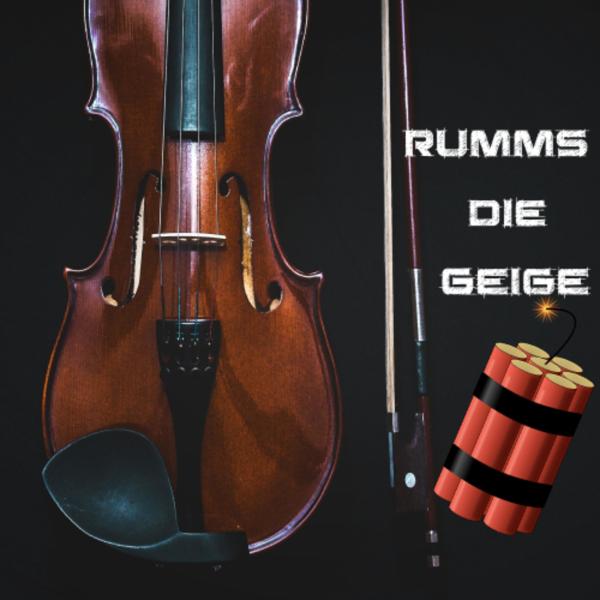 Rumms die Geige