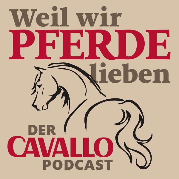 Weil wir Pferde lieben - der CAVALLO-Podcast