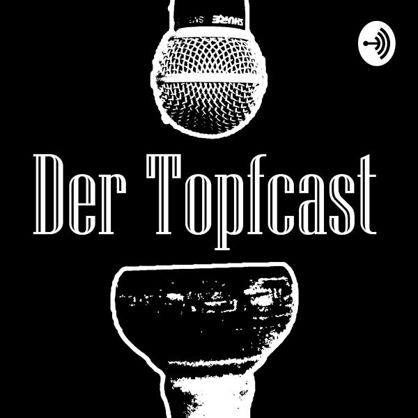 Der Topfcast