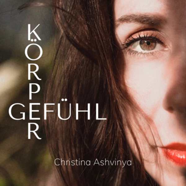 Körpergefühl by Christina-Ashvinya