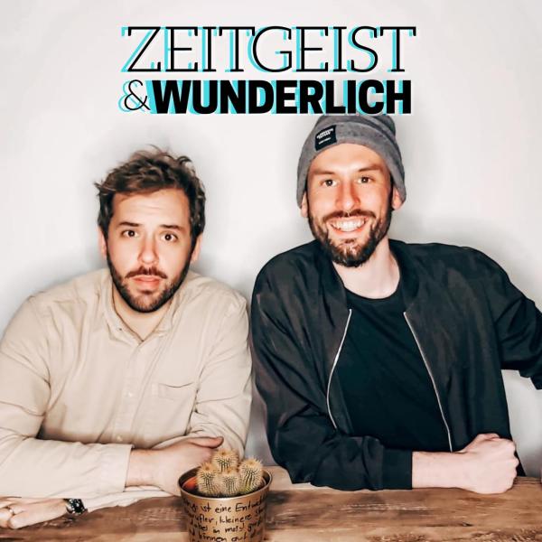 Zeitgeist & Wunderlich Podcast