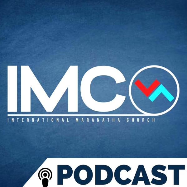 International Maranatha Church (IMC) - Podcast