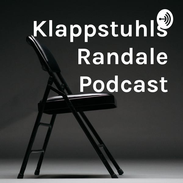 Klappstuhls Randale Podcast