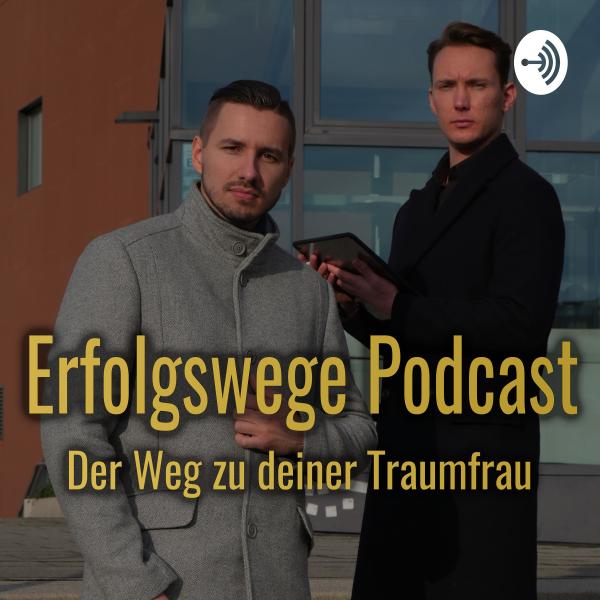 Erfolgswege Podcast - Dein Weg zur Traumfrau
