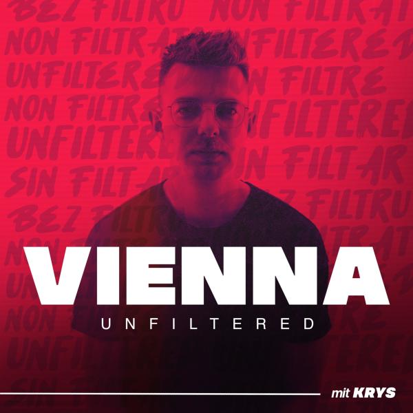 Vienna UNFILTERED mit KRYS