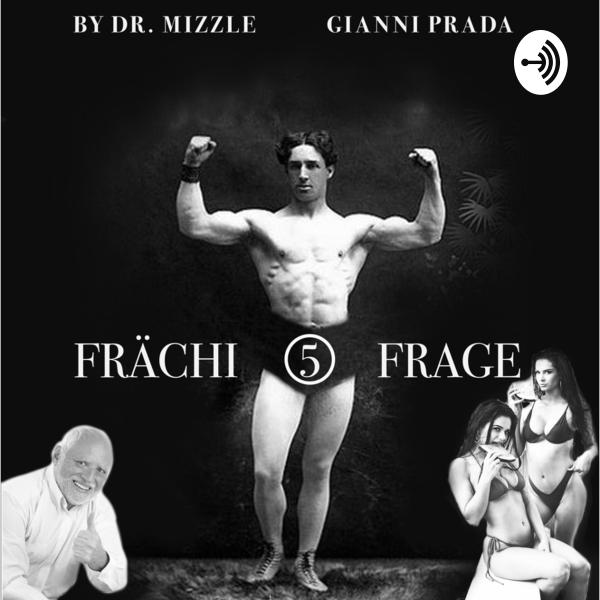 Füüf Frächi Frage, by Dr. Mizzle & Gianni Prada