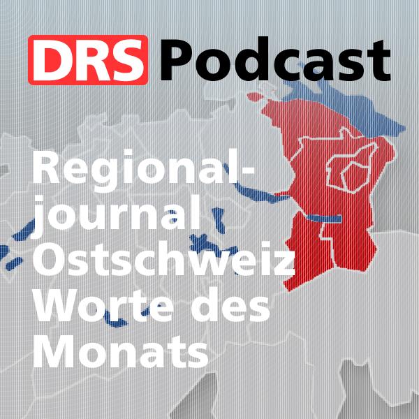 Regionaljournal Ostschweiz Worte des Monats